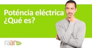 Qué es la Potencia Eléctrica