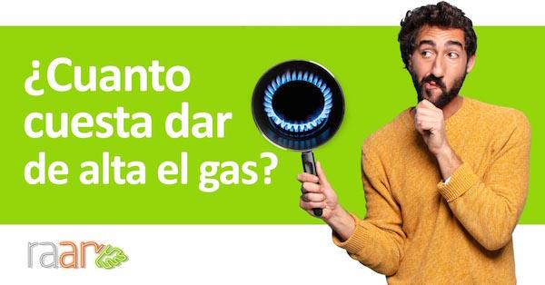 cuanto cuesta dar de alta el gas